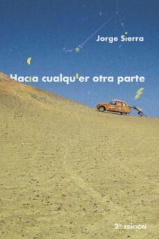Descargar kindle books para ipad 3 HACIA CUALQUIER OTRA PARTE de JORGE SIERRA GARCIA 9788494893629 in Spanish MOBI iBook