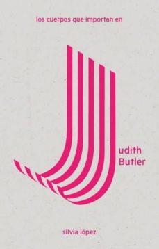 Elmonolitodigital.es Los Cuerpos Que Importan En Judith Butler Image