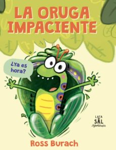 la oruga impaciente-ross burach-9788494992629
