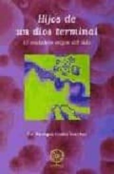 Ebooks descargables gratis para mp3 HIJOS DE UN DIOS TERMINAL: EL VERDADERO ORIGEN DEL SIDA de ENRIQUE COSTA VERCHER 9788495052629
