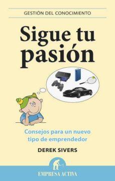 sigue tu pasion: consejos para un nuevo tipo de emprendedor-derek sivers-9788496627529