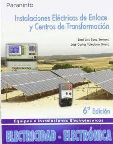 Descargar INSTALACIONES ELECTRICAS DE ENLACE Y CENTROS DE TRANSFORMACION gratis pdf - leer online