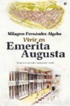 vivir en emerita augusta-milagros fernandez algaba-9788497348829