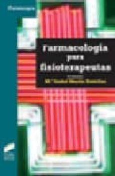Libro de texto en inglés descarga gratuita pdf FARMACOLOGIA PARA FISIOTERAPEUTAS de M MARTIN FONTELLES 9788497565929
