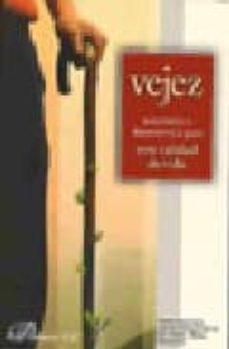 Libros de texto gratuitos en línea para descargar VEJEZ: AUTONOMIA O DEPENDENCIA PERO CON CALIDAD DE VIDA  9788497728829