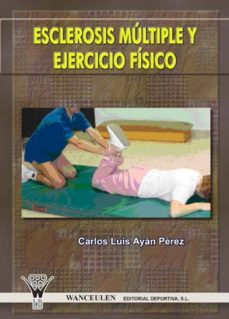 Ebook descargar foro de deutsch ESCLEROSIS MULTIPLE Y EJERCICIO FISICO PDB FB2 CHM de CARLOS LUIS AYAN PEREZ 9788498231229 (Spanish Edition)