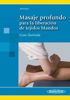 Descargas de libros de audio gratis en línea MASAJE PROFUNDO PARA LA LIBERACION DE TEJIDOS BLANDOS en español de JANE JOHNSON