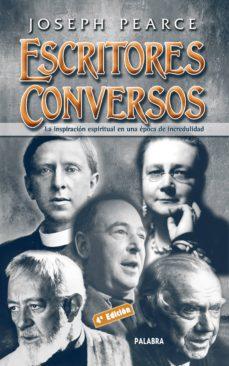 escritores conversos : la inspiracion espiritual en una epoca de incredulidad-joseph pearce-9788498400229