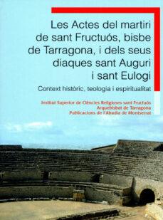 Chapultepecuno.mx Les Actes Del Martiri De Sant Fructuos, Bisbe De Tarragona, I Del S Seus Diaques Sant Auguri I Sant Eulogi. Image