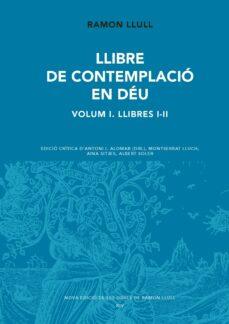 Curiouscongress.es Llibre De Contemplacio En Deu. Volum I (Llibres I-ii) Image