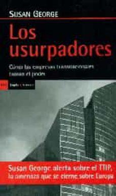 los usurpadores. como las empresas transnacionales toman el poder s-susan george-9788498886429