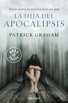la hija del apocalipsis-patrick graham-9788499088129