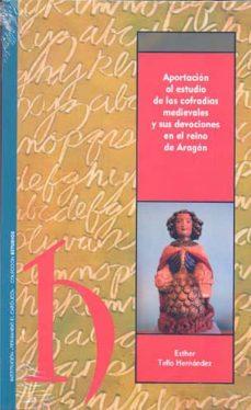 Padella.mx Aportacion Al Estudio De Las Cofradias Medievales Y Sus Devocione S En El Reino De Aragon Image