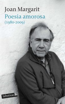 poesia amorosa (1980-2009)-joan margarit-9788499301129