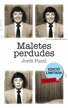 Descargas gratuitas de libros electrónicos de google books MALETES PERDUDES 9788499303529 de JORDI PUNTI (Spanish Edition) FB2 PDF