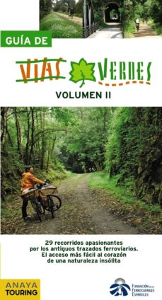 Cronouno.es Guia De Vias Verdes (Vol. Ii): 29 Recorridos Apasionantes Por Los Antiguos Trazados Ferroviales: El Acceso Mas Facil Al Corazon De Una Naturaleza Insolita Image