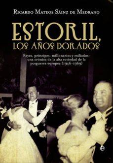 Trailab.it Estoril, Los Años Dorados: Reyes, Principes, Millonarios Y Exilia Dos.una Cronica De La Alta Sociedad De La Posguerra Europea (1946-1949) Image