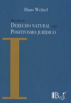 más allá del derecho natural y del positivismo jurídico-hans welzel-9789974708129