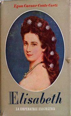 Comercioslatinos.es Elisabeth La Emperatriz Enigmática Image