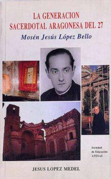 Mrnice.mx La Generación Sacerdotal Aragonesa Del 27. Mosén Jesús López Bello Image