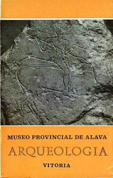 MUSEO PROVINCIAL DE ÁLAVA. ARQUEOLOGÍA - VARIOS | Triangledh.org