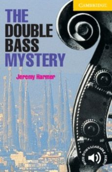 Descargar libros de ingles gratis THE DOUBLE BASS MYSTERY: LEVEL 2 9780521656139 de JEREMY HARMER