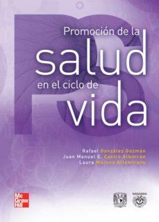 Descarga gratuita de enlaces directos de ebooks PROMOCION DE LA SALUD EN EL CICLO DE LA VIDA de MORENO