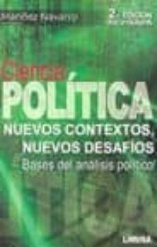 Valentifaineros20015.es Ciencia Politica: Nuevos Contextos, Nuevos Desafios. Bases Del An Alisis Politico (2ª Ed) Image