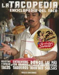 Concursopiedraspreciosas.es La Tacopedia. Enciclopedia Del Taco (2ª Ed.) Image