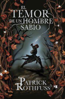 Libros con descargas gratuitas en pdf. EL TEMOR DE UN HOMBRE SABIO (SAGA CRONICA DEL ASESINO DE REYES 2) PDF RTF de PATRICK ROTHFUSS en español