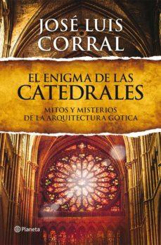 el enigma de las catedrales-jose luis corral-9788408013839