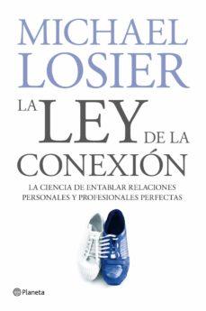 Debatecd.mx La Ley De La Conexion: La Ciencia De Formar Las Relaciones Person Ales Y Profesionales Perfectas Image