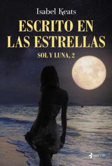 Descarga de ebooks electrónicos ESCRITO EN LAS ESTRELLAS 9788408170839 (Spanish Edition) de ISABEL KEATS