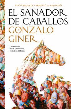 el sanador de caballos (décimo aniversario)-gonzalo giner-9788408194439