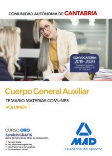 Descargas de libros para mp3 CUERPO GENERAL AUXILIAR DE LA COMUNIDAD AUTÓNOMA DE CANTABRIA. TEMARIO DE MATERIAS COMUNES (VOL. 1) 9788414232439