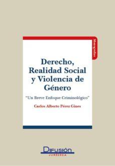 Descargar DERECHO, REALIDAD SOCIAL Y VIOLENCIA DE GENERO gratis pdf - leer online