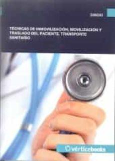 Ebook gratis para descargas (I.B.D.) TECNICAS DE INMOVILIZACION, MOVILIZACION Y TRASLADO DEL PACIENTE