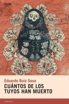 Los mejores libros electrónicos gratis CUANTOS DE LOS TUYOS HAN MUERTO 9788415934639 de EDUARDO RUIZ SOSA (Spanish Edition) MOBI