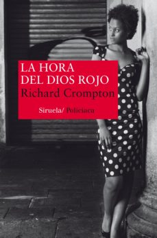 Libros electrónicos gratis para descargar en la computadora LA HORA DEL DIOS ROJO de RICHARD CROMPTON 9788416396139