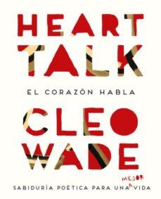 Chapultepecuno.mx Heart Talk: El Corazon Habla: Sabiduria Poetica Para Una Mejor Vida Image