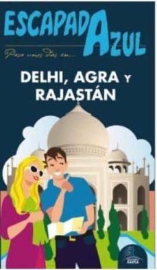 delhi, agra y rajastan 2016 (escapada azul) (3ª ed.)-luis mazarrasa mowinckel-9788416766239