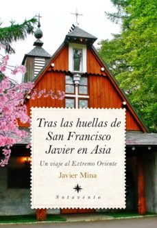 tras las huellas de san francisco javier en asia-javier mina-9788417044039