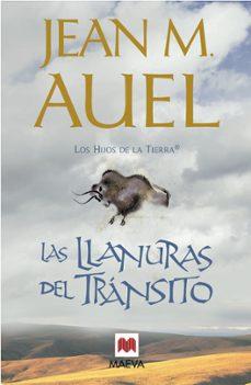 Libros electrónicos gratuitos para descargar en Android LAS LLANURAS DEL TRÁNSITO (LOS HIJOS DE LA TIERRA 4) in Spanish