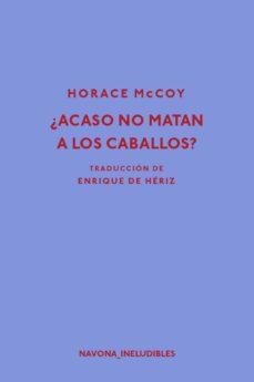 Descargar libros electrónicos gratis italiano ¿ACASO NO MATAN A LOS CABALLOS? de HORACE MCCOY