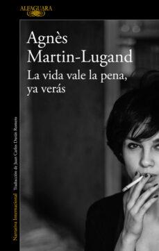 Descargar archivo de libro electrónico LA VIDA VALE LA PENA, YA VERÁS de AGNES MARTIN-LUGAND ePub iBook en español 9788420432939