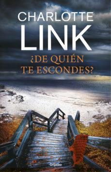 Ebook para descargar ¿DE QUIÉN TE ESCONDES? de CHARLOTTE LINK (Literatura española) 9788425355639