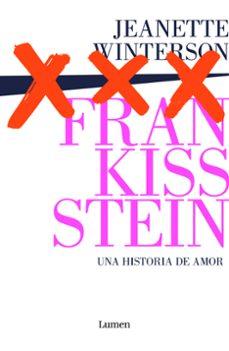 Descarga de libros gratis para kindle fire FRANKISSSTEIN: UNA HISTORIA DE AMOR