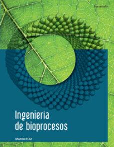 Descarga gratuita de libros electrónicos de libros de texto. INGENIERIA DE BIOPROCESOS de MARIO DIAZ PDB MOBI CHM in Spanish