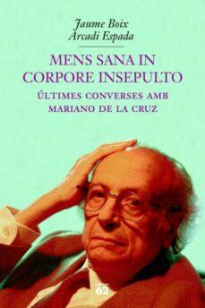 Descarga gratuita de libros electrónicos para iphone MENS SANA IN CORPORE INSEPULTO de ARCADI ESPADA, JAUME BOIX 9788429751239 in Spanish FB2 MOBI