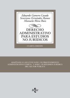 derecho administrativo para estudios no juridicos (4ª ed.)-eduardo gamero casado-severiano fernandez ramos-manuela mora ruiz-9788430969739